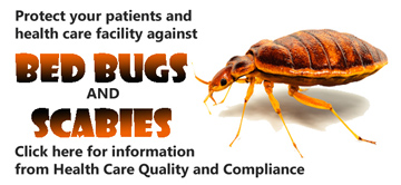Protect your patients and health care facility against bed bugs and scabies.  Click here for more information.